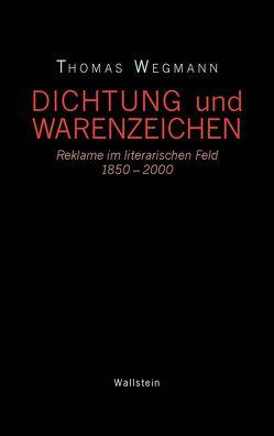 Dichtung und Warenzeichen von Wegmann,  Thomas