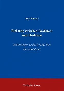 Dichtung zwischen Grossstadt und Grosshirn von Winkler,  Ron