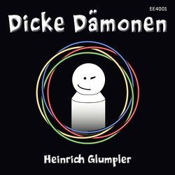 Dicke Dämonen von Glumpler,  Heinrich