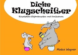 Dicke Klugscheißer von Wagner,  Matze