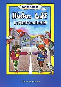 Dicke Luft in Halbundhalb von Döring,  Hans Günther, Karger,  Ulrich
