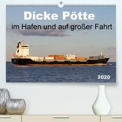 Dicke Pötte im Hafen und auf großer Fahrt (Premium, hochwertiger DIN A2 Wandkalender 2020, Kunstdruck in Hochglanz) von SchnelleWelten