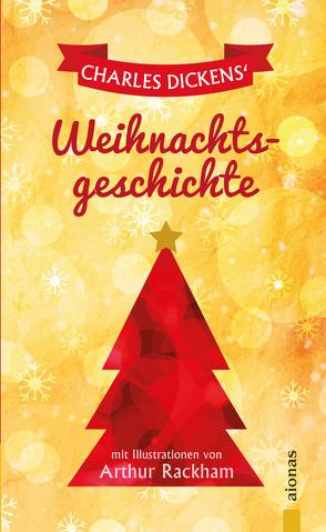 Dickens' Weihnachtsgeschichte. Mit den Illustrationen von Arthur Rackham von Dickens,  Charles