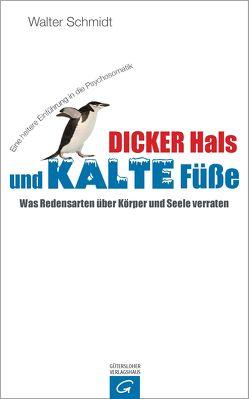 Dicker Hals und kalte Füße von Schmidt,  Walter