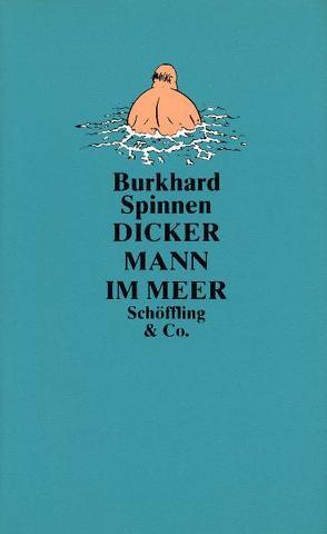 Dicker Mann im Meer von Berner,  Rotraut S, Spinnen,  Burkhard