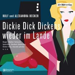Dickie Dick Dickens – wieder im Lande von Becker,  Alexandra, Becker,  Rolf A., Bötticher,  Herbert, Juhnke,  Harald, Netzsch,  Walter, Sachtleben,  Horst, Vita,  Helen