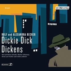 Dickie Dick Dickens von Becker,  Alexandra, Becker,  Rolf A., Netzsch,  Walter, Schroth,  Carl-Heinz