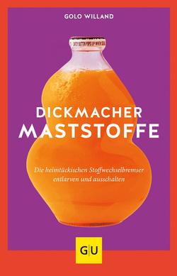Dickmacher Maststoffe von Willand,  Golo