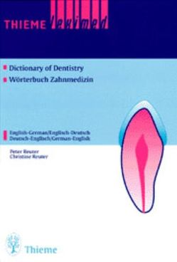Dictionary of Dentistry Wörterbuch Zahnmedizin von Reuter,  Kim, Reuter,  Peter