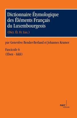 Dictionnaire Étymologique des Éléments Français du Luxembourgeois von Bender-Berland,  Geneviève, Kramer,  Johannes, Reisdoerfer,  Joseph
