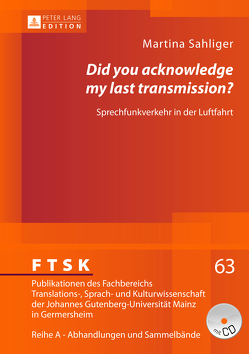 «Did you acknowledge my last transmission?» von Sahliger,  Martina