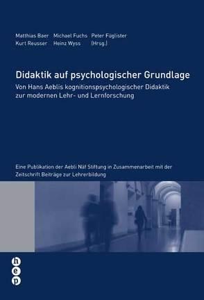 Didaktik auf psychologischer Grundlage von Baer,  Matthias, Fuchs,  Michael, Füglister,  Peter, Reusser,  Kurt, Wyss,  Heinz