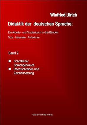 Didaktik der deutschen Sprache: Ein Arbeits- und Studienbuch in drei Bänden von Ulrich,  Winfried