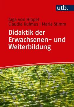 Didaktik der Erwachsenenbildung von Kulmus,  Claudia, von Hippel,  Aiga