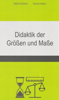 Didaktik der Größen und Maße von Haider,  Rosina, Schütky,  Robert