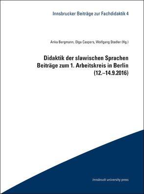 Didaktik der slawischen Sprachen von Bergmann,  Anka, Caspers,  Olga, Stadler,  Wolfgang