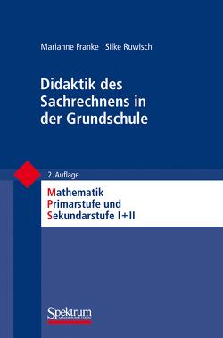 Didaktik des Sachrechnens in der Grundschule von Franke,  Marianne, Padberg,  Friedhelm, Ruwisch,  Silke