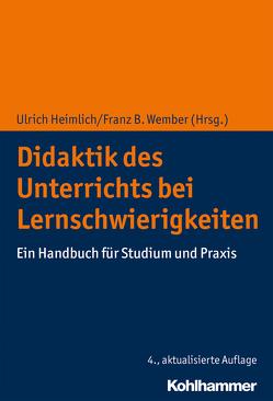 Didaktik des Unterrichts bei Lernschwierigkeiten von Heimlich,  Ulrich, Wember,  Franz B.