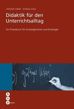 Didaktik für den Unterrichtsalltag (E-Book) von Grassi,  Andreas, Städeli,  Christoph