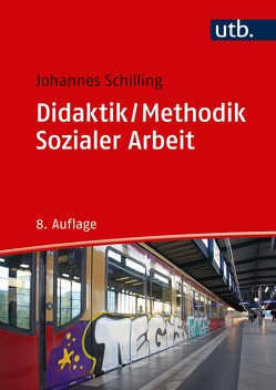 Didaktik /Methodik Sozialer Arbeit von Schilling,  Johannes