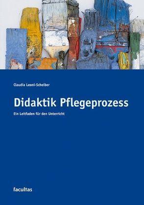 Didaktik Pflegeprozess von Leoni-Scheiber,  Claudia
