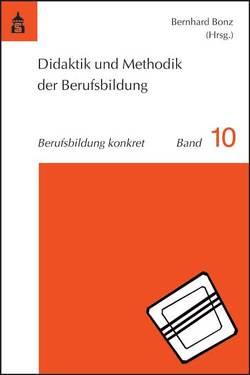 Didaktik und Methodik der Berufsbildung von Bonz,  Bernhard