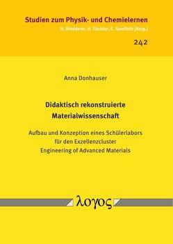 Didaktisch rekonstruierte Materialwissenschaft von Donhauser,  Anna