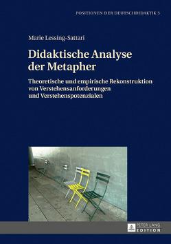 Didaktische Analyse der Metapher von Lessing-Sattari,  Marie