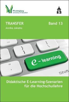 Didaktische E-Learning-Szenarien für die Hochschullehre von Jokiaho,  Annika