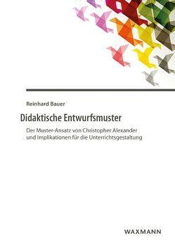 Didaktische Entwurfsmuster von Bauer,  Reinhard