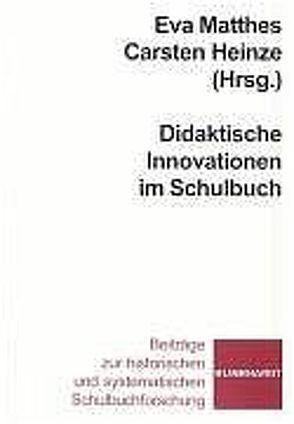 Didaktische Innovationen im Schulbuch von Heinze,  Carsten, Matthes,  Eva