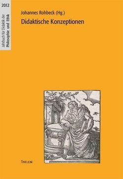 Didaktische Konzeptionen von Rohbeck,  Johannes