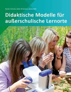 Didaktische Modelle für außerschulische Lernorte von Brinkmann,  Dieter, Freericks,  Renate, Wulf,  Denise