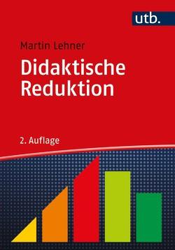 Didaktische Reduktion von Lehner,  Martin