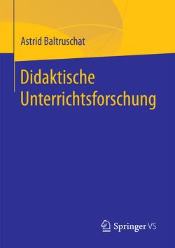 Didaktische Unterrichtsforschung von Baltruschat,  Astrid