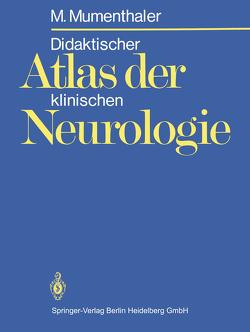 Didaktischer Atlas der klinischen Neurologie von Mumenthaler,  M.