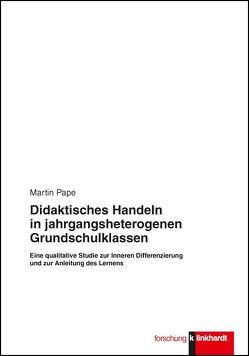 Didaktisches Handeln in jahrgangsheterogenen Grundschulklassen von Pape,  Martin