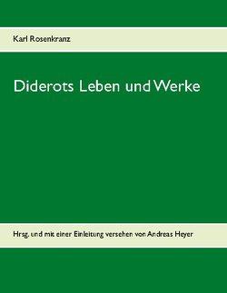 Diderots Leben und Werke von Rosenkranz,  Karl
