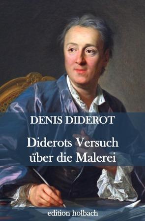 Diderots Versuch über die Malerei von Diderot,  Denis, von Goethe,  Johann Wolfgang
