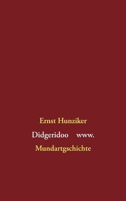 Didgeridoo www von Hunziker,  Ernst
