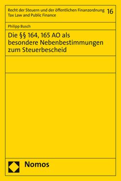 Die §§ 164, 165 AO als besondere Nebenbestimmungen zum Steuerbescheid von Büsch,  Philipp