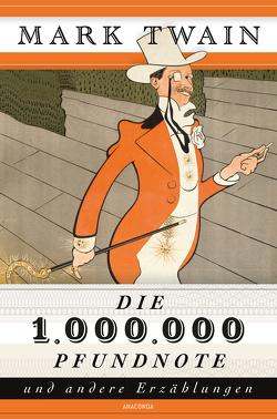 Die 1.000.000 Pfundnote und andere Erzählungen (1 Million Pfundnote) von Conrad,  Heinrich, Jacobi,  Margarete, Twain,  Mark