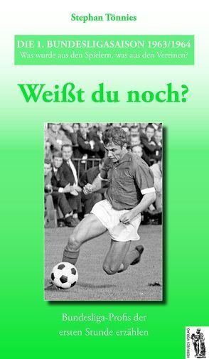 Die 1. Bundesligasaison 1963/1964 von Tönnies,  Stephan