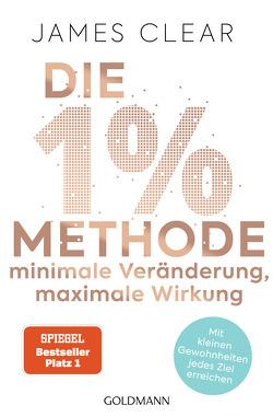 Die 1%-Methode – Minimale Veränderung, maximale Wirkung von Clear,  James, Tschöpe,  Annika