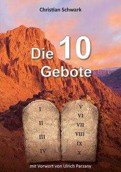 Die 10 Gebote von Schwark,  Christian