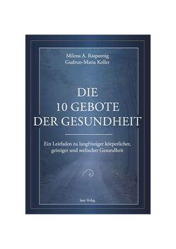Die 10 Gebote der Gesundheit von Koller,  Gudrun-Maria, Raspotnig,  Milena Angela