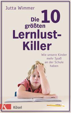 Die 10 größten Lernlustkiller von Wimmer,  Jutta
