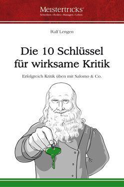Die 10 Schlüssel für wirksame Kritik von Georg,  Ferdinand, Lengen,  Ralf