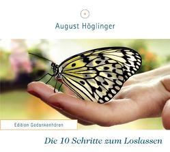Die 10 Schritte zum Loslassen von Höglinger,  August