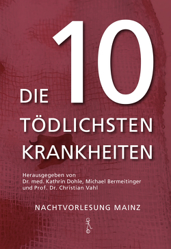 Die 10 tödlichsten Krankheiten von Bermeitinger,  Michael, Dohle,  Kathrin, Vahl,  Christian